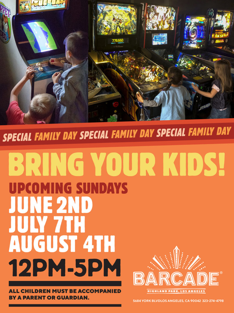 LA Family Day — August 4th, 2019 at Barcade® in Los Angeles, California | 12pm to 5pm All children must be accompanied by a parent or guardian